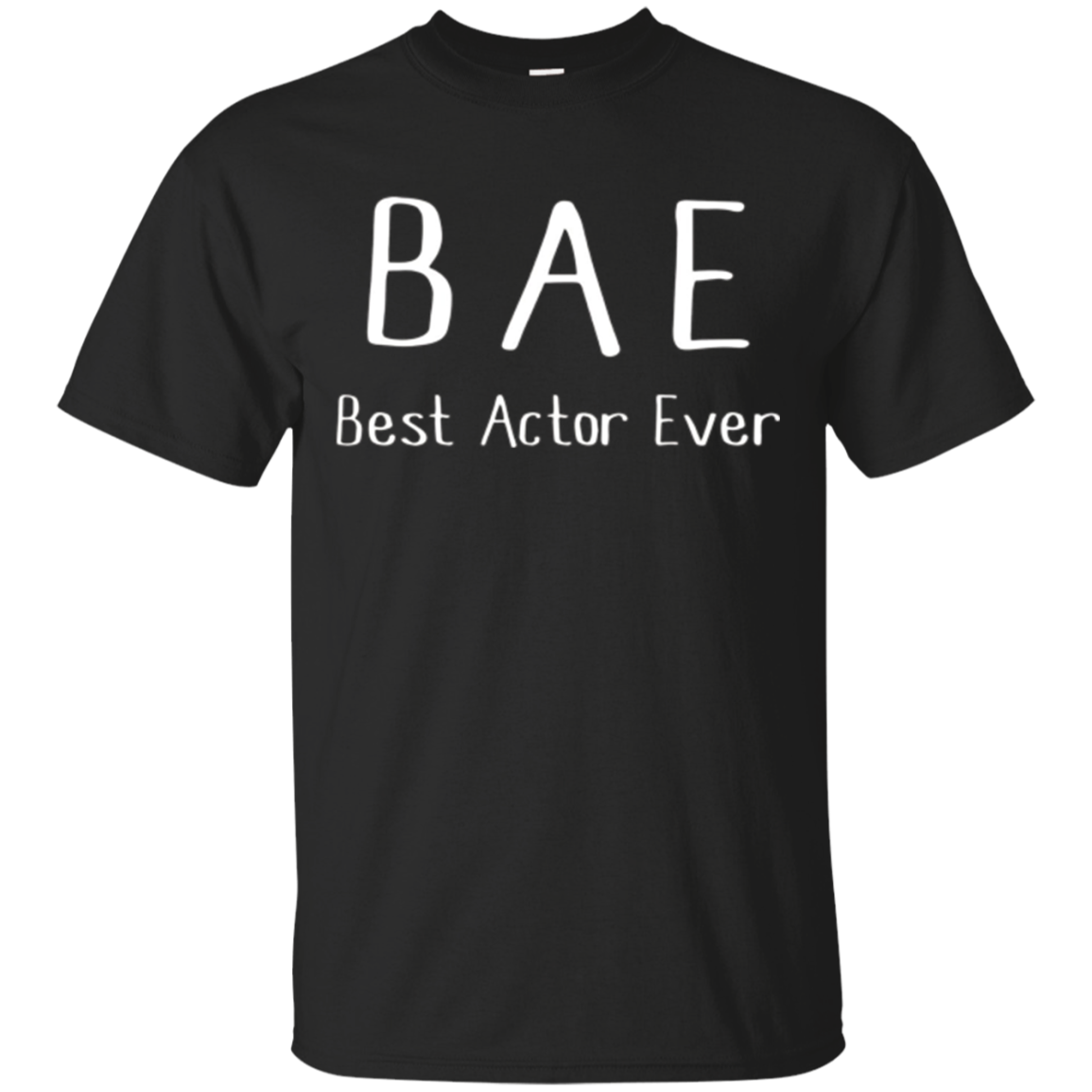 BAE Best Actor Ever Tshirt funny acting drama theater shirt