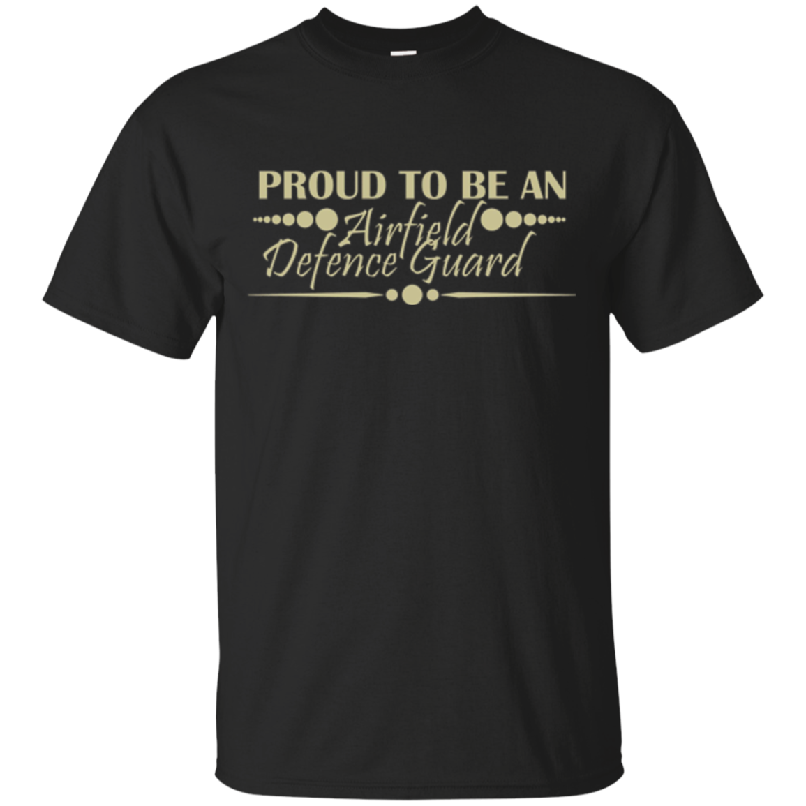 Airfield Defence Guard T-shirt - Proud To Be An Airfield