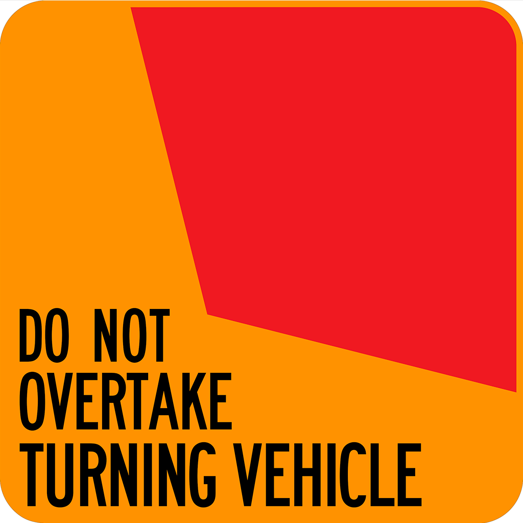 33 Do Not Overtake Turning Vehicle Truck Marker Sign - Aluminium