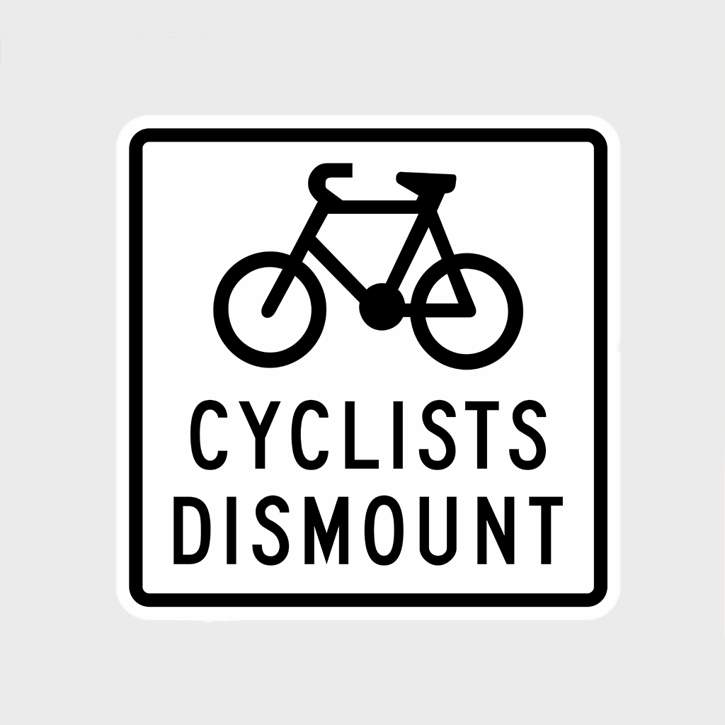G9-57 Cyclists Dismount Sign - Aluminium