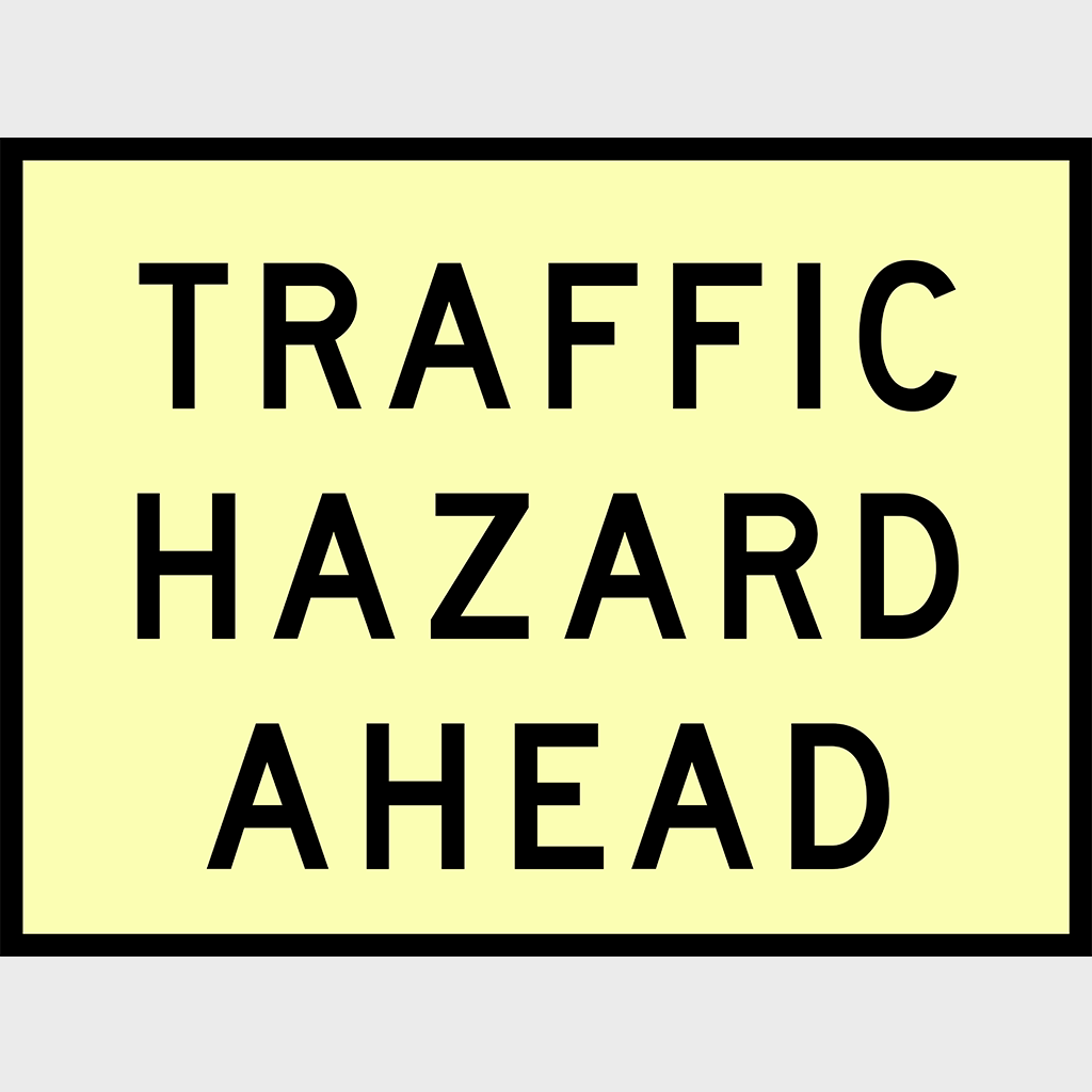 T1-10 Traffic Hazard Ahead Sign - Boxed Edge