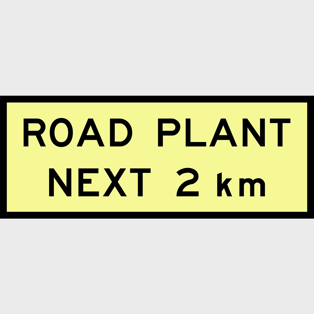 T1-26 Road Plant Next 2km Sign - Aluminium