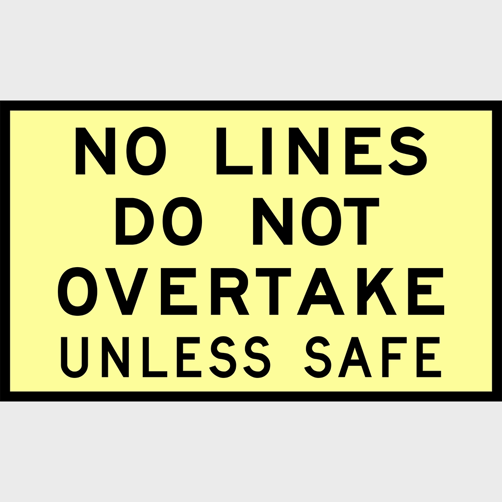 T3-12 No Lines Do Not Overtake Unless Safe Sign - Aluminium