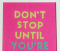 Don't Stop Till Wall Art