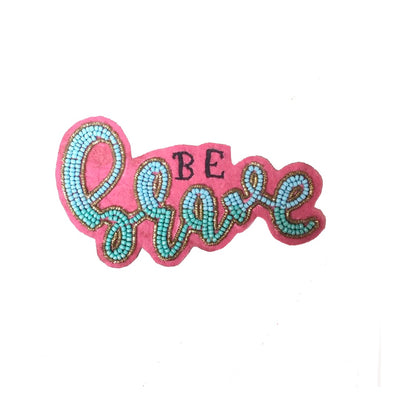 Be Brave fridge magnet
