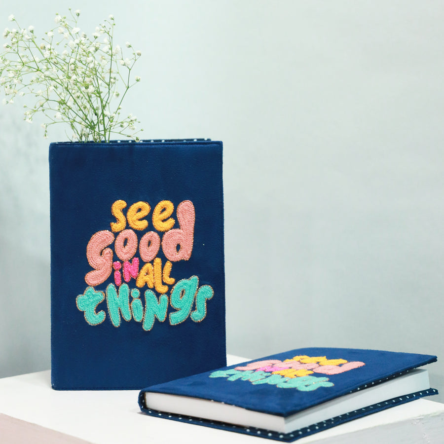 Embroidered Reusable Diary cover -See good in all things