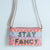 Stay Fancy Sling Bag