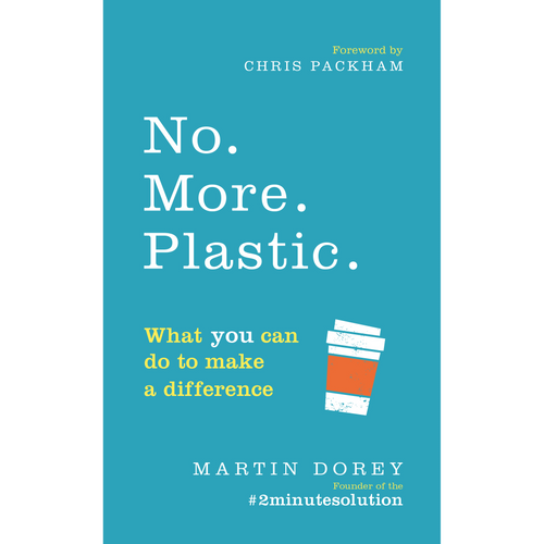 No. More. Plastic. Book by Martin Dorey