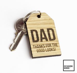 Dad Thanks For The Good Looks Oak Keyring