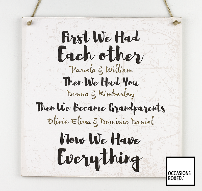 First We Had Each Other Grandparents Plaque
