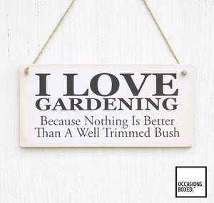 I Love Gardening And A Well Trimmed Bush