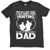 Image of Hunting Dad Ain't Many Things I Love More Than Hunting T-Shirt - Hunt Lab Technologies