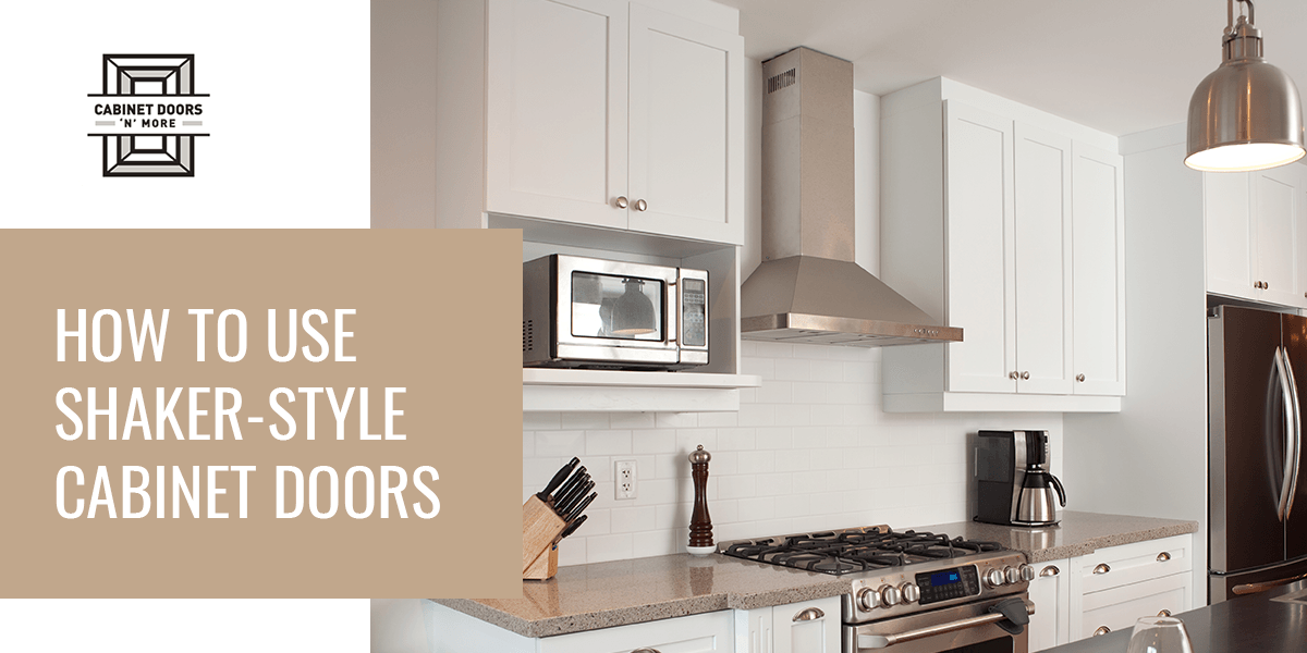 How to Use Shaker-Style Cabinet Doors