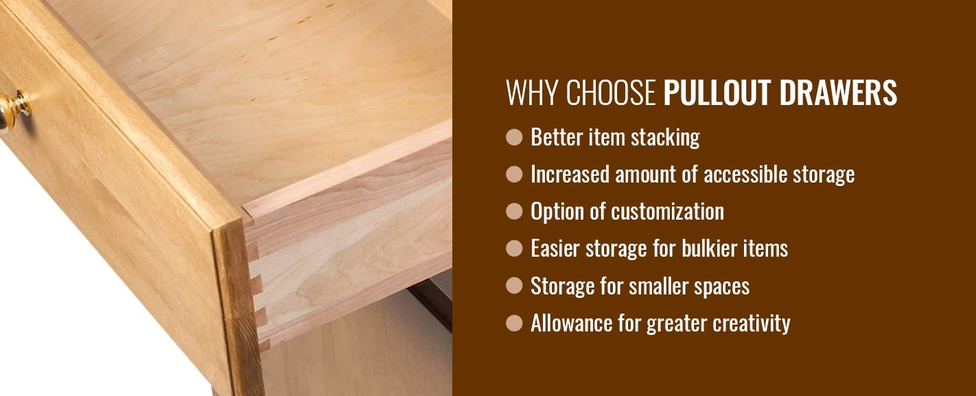 WHY CHOOSE PULLOUT DRAWERS