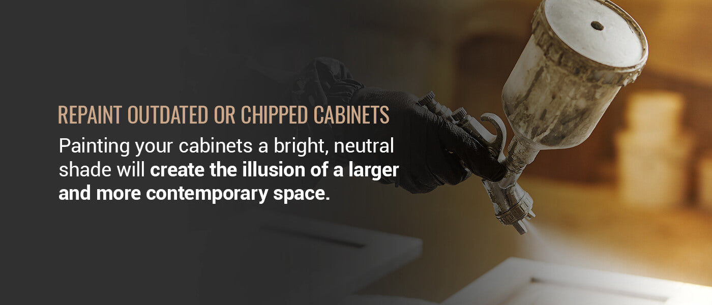 REPAINT OUTDATED OR CHIPPED CABINETS