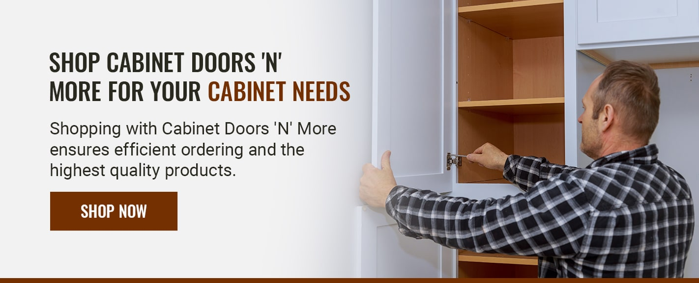 SHOP CABINET DOORS 'N' MORE FOR YOUR CABINET NEEDS
