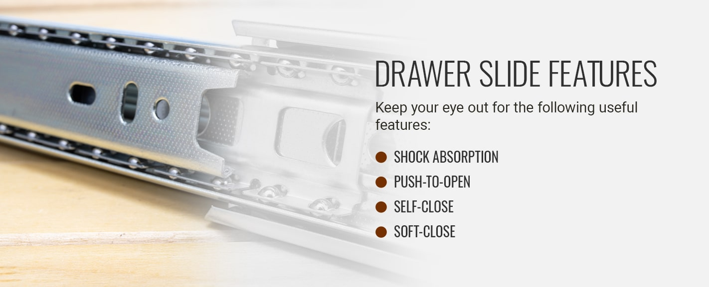 DRAWER SLIDE FEATURES