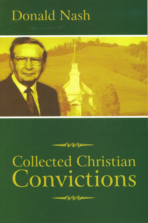 Collected Christian Convictions by Donald Nash