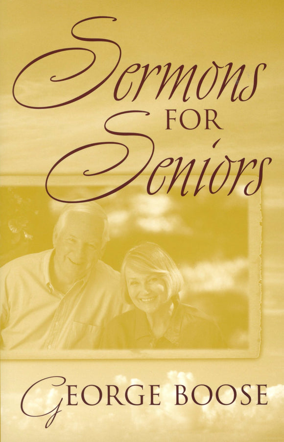 Sermons for Seniors by George Boose