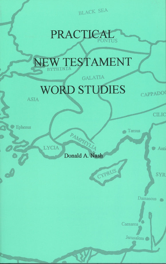 Practical New Testament Word Studies by Donald Nash