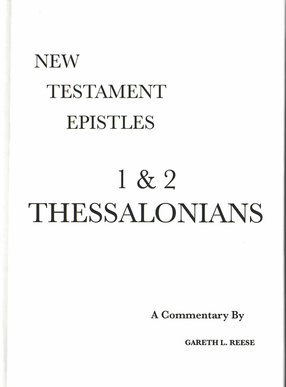 New Testament Epistles: 1 & 2 Thessalonians by Gareth Reese