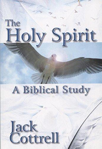 The Holy Spirit: A Biblical Study By Jack Cottrell