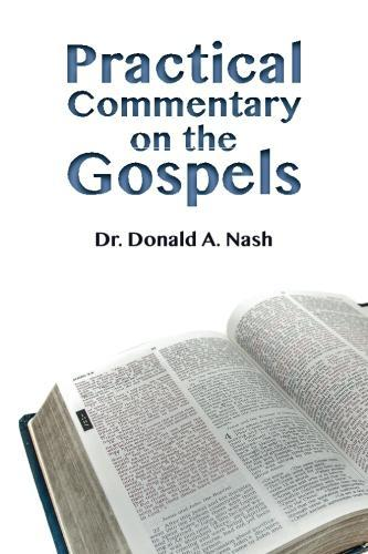 Practical Commentary on the Gospels by Donald Nash