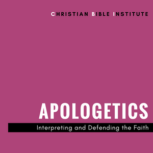 Apologetics Interpreting and Defending the Faith Online Course