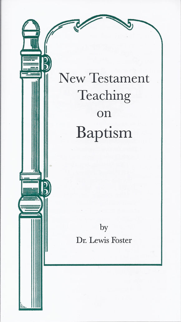 New Testament Teaching on Baptism Tract by Dr. Lewis Foster