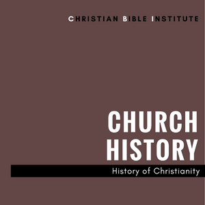 Church History History of Christianity Online Course