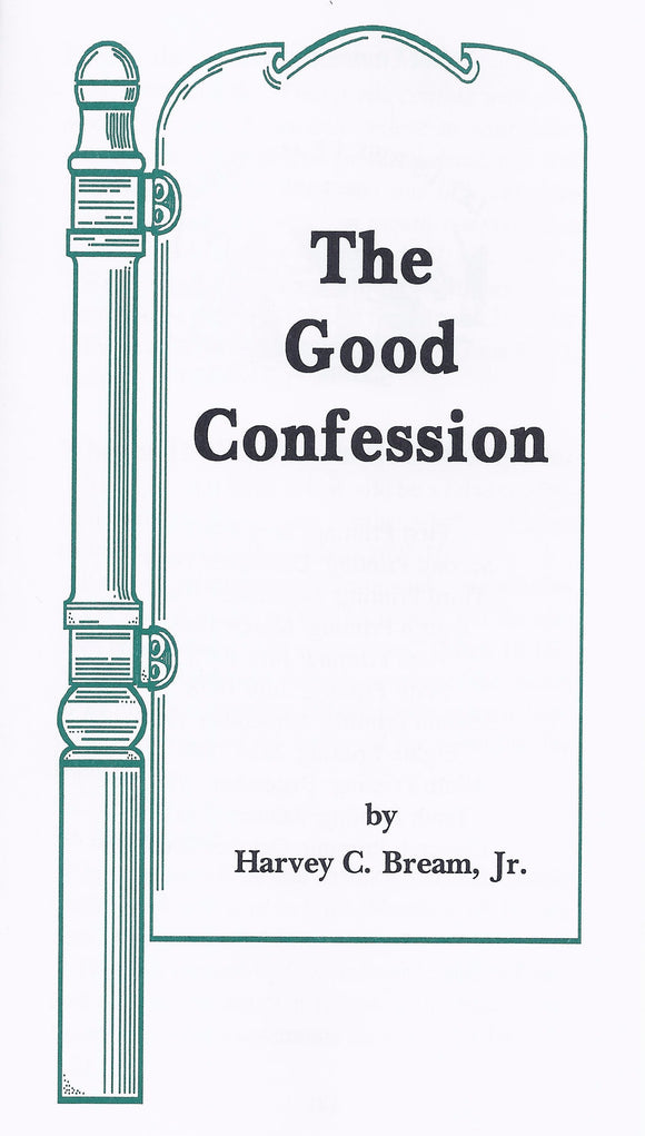 New Testament Teaching on Confession: The Good Confession Tract by Harvey C. Bream, Jr.
