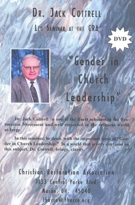 Gender in Church Leadership (DVD) Dr. Jack Cottrell