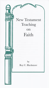 New Testament Teaching on Faith: The Faith That Will Save You Tract by Roy Blackmore