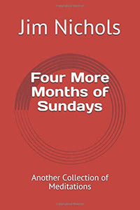 Four More Months of Sundays - Jim Nichols - 120 Communion Meditations