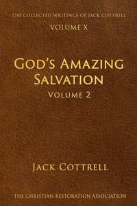 God's Amazing Salvation - Vol. 2 - The Collected Writings of Jack Cottrell
