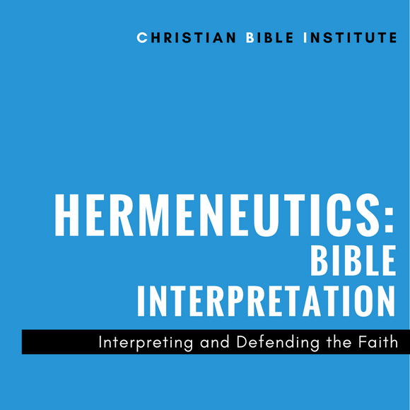 Hermeneutics - Bible Interpretation Interpreting and Defending the Faith Online Course