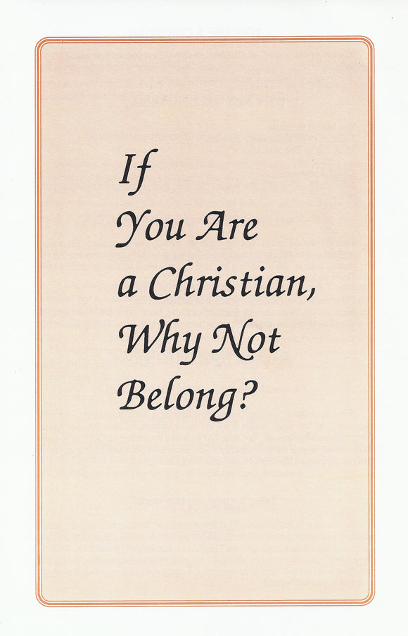 If You Are a Christian, Why Not Belong?