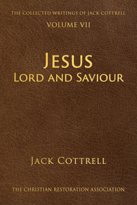 Jesus Lord and Saviour by Jack Cottrell