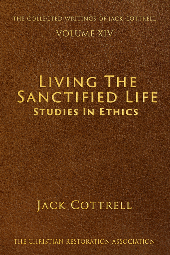 Living the Sanctified Life - Studies in Ethics