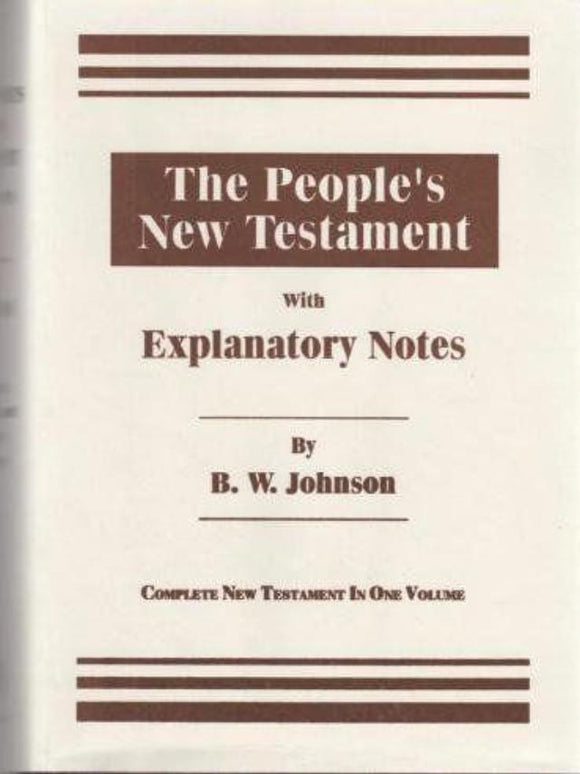 The People's New Testament with Explanatory Notes