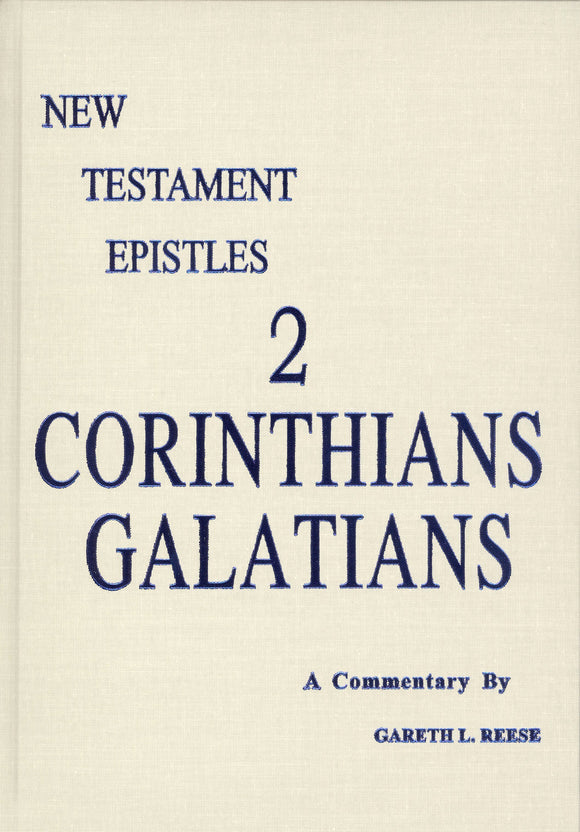New Testament Epistles - 2 Corinthians/Galatians A Commentary by Gareth L. Reese