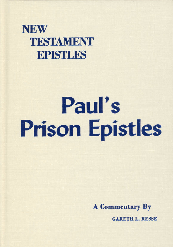 NT Epistles: Paul's Prison Epistles - Eph, Col, Philemon, Phil