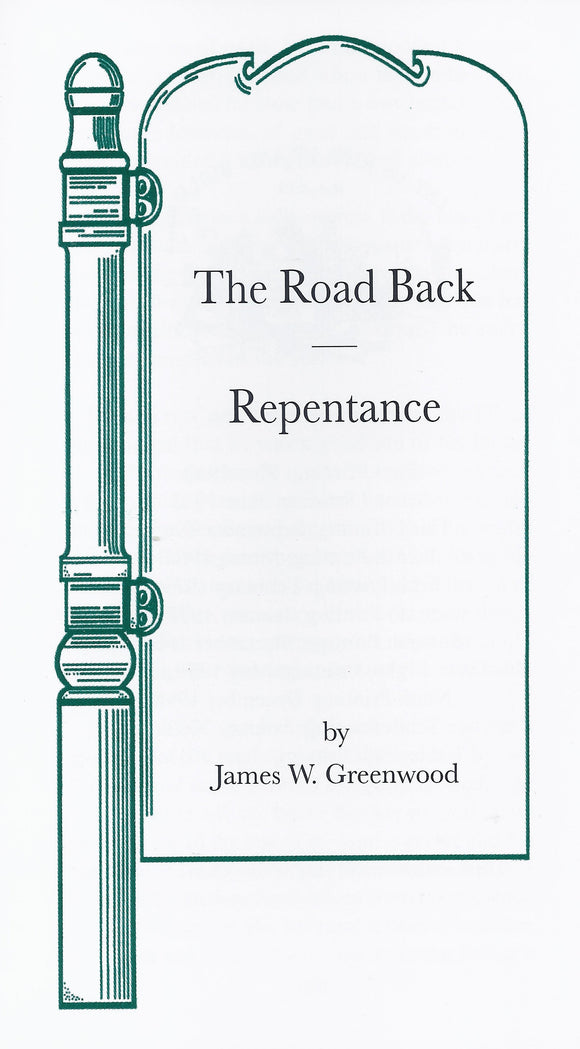 New Testament Teaching on Repentance:  The Road Back Tract by James W. Greenwood
