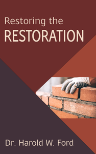 Restoring the Restoration by Harold W. Ford