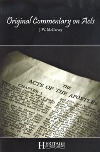 Original Commentary on Acts (Paperback) by J. W. McGarvey