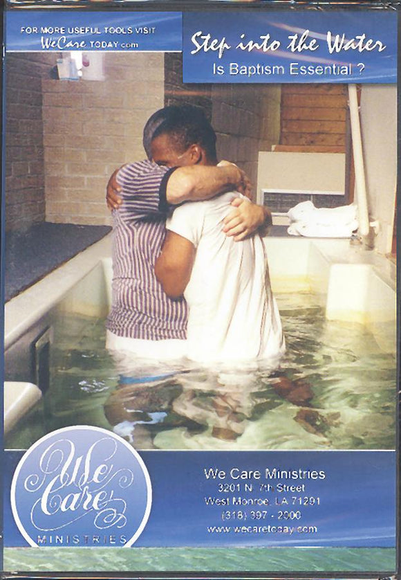 Step Into the Water - Is Baptism Essential? (DVD) by We Care Ministries
