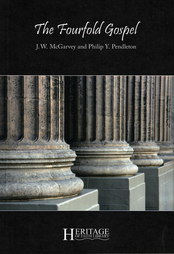 The Fourfold Gospel by J. W. McGarvey & Philip Y. Pendleton