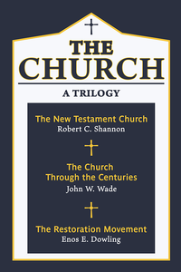 The Church - A Trilogy by Bob Shannon, John Wade, Enos Dowling