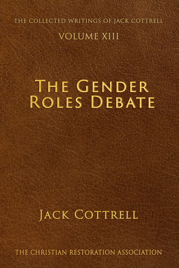 The Gender Roles Debate - Jack Cottrell - The Collected Writings of Jack Cottrell