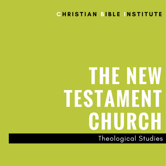 The New Testament Church Theological Studies Online Course